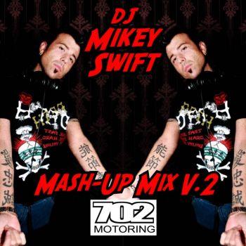 MashUp Mix Vol  2 (702 Edition) — Mikey Swift